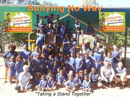 "Bullying No Way Robinson River School 2014 ""Taking a Stand Together"""