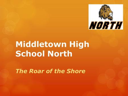 Middletown High School North The Roar of the Shore.
