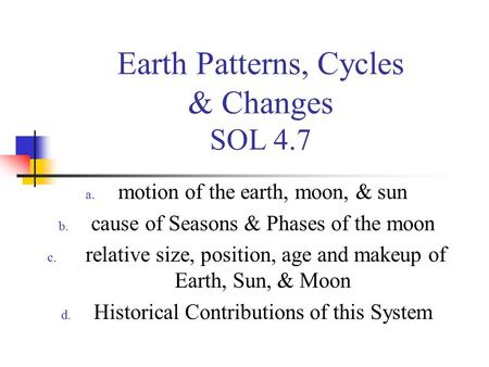 Earth Patterns, Cycles & Changes SOL 4.7