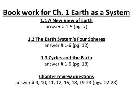 Book work for Ch. 1 Earth as a System 1
