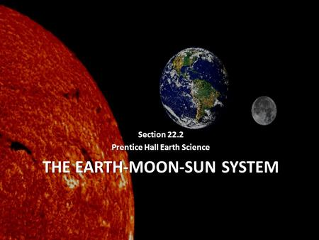 The <strong>Earth</strong>-Moon-Sun System