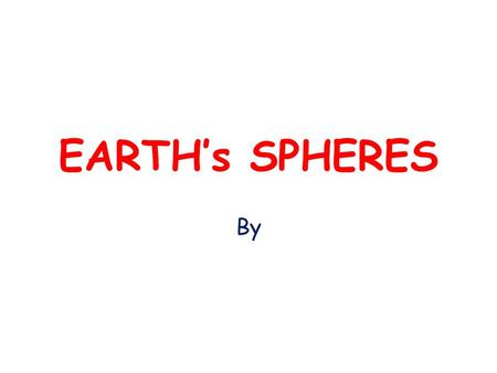 EARTH's SPHERES By.