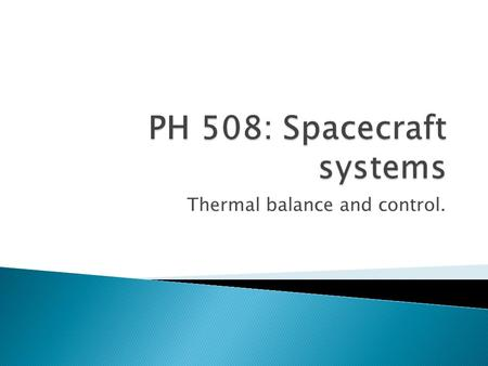 PH 508: Spacecraft systems
