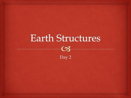 Day 2.  Earthquakes and Volcanoes   Earthquake: the violent shaking of Earth's crust as built up energy is released.  Epicenter: point on Earth's.