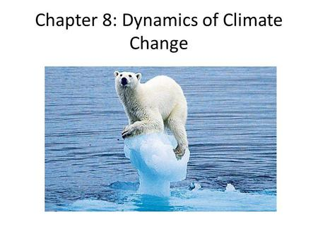 Chapter 8: Dynamics of Climate Change. Economy and Environment.