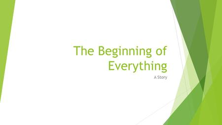 The Beginning of Everything A Story. What we're doing and Why Learning Intention  Distinguish between questions of  Truth  Meaning  Distinguish between.