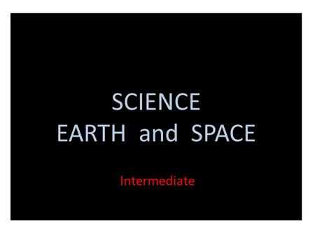 SCIENCE <strong>EARTH</strong> and SPACE
