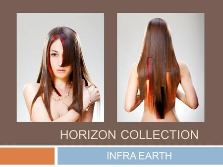 HORIZON COLLECTION INFRA EARTH. INFRA EARTH Sectioning Pattern Back Section the crown area above the occipital. Section a triangle below the occipital.