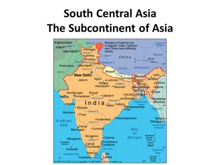 South Central Asia The Subcontinent of Asia