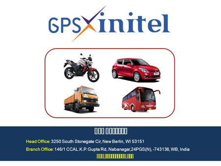 GPS Xinitel Head Office: 3250 South Stonegate Cir, New Berlin, WI 53151 Branch Office: 146/1 CCAL.K.P. Gupta Rd, Nabanagar,24PGS(N), -743136, WB, India.