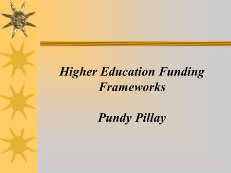 Higher Education Funding Frameworks Pundy Pillay
