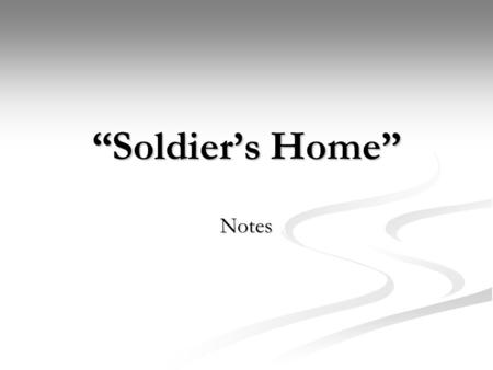"""Soldier's Home"" Notes. Krebs is a young man from Oklahoma who enlisted in the Marines in 1917. Krebs is a young man from Oklahoma who enlisted in the."