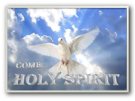 Come Holy Spirit Part 2 The Ministry of the Holy Spirit.