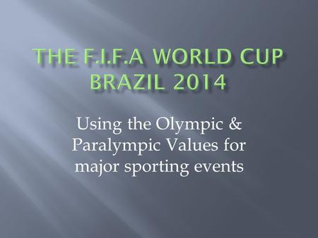 Using the Olympic & Paralympic Values for major sporting events.