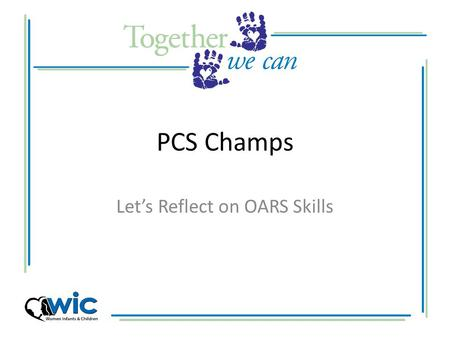 PCS Champs Let's Reflect on OARS Skills. Have you seen this show?