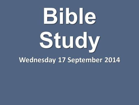 Bible Study Wednesday 17 September 2014. The Positive Ministry Of The Holy Spirit.