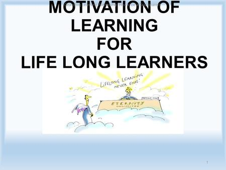 MOTIVATION OF LEARNING FOR LIFE LONG LEARNERS 1 Grundtvig Learning Partnership 'How to be a Grandparent'