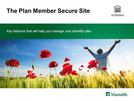 The Plan Member Secure Site Key features that will help you manage your benefits plan.