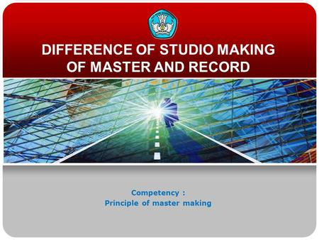 DIFFERENCE OF STUDIO MAKING OF MASTER AND RECORD Competency : Principle of master making.