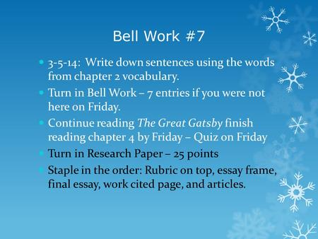 Bell Work #7 3-5-14: Write down sentences using the words from chapter 2 vocabulary. Turn in Bell Work – 7 entries if you were not here on Friday. Continue.
