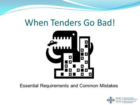 When Tenders Go Bad! Essential Requirements and Common Mistakes.