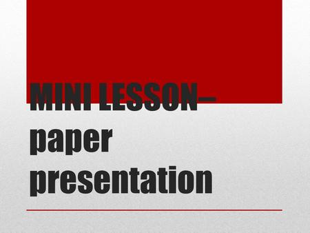 MINI LESSON– paper presentation. HEADINGS LOOK LIKE THIS Iman A. Student Abernathy English 8, 2 24 Aug. 2014.