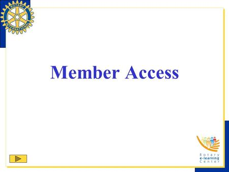 Member Access. This presentation will help you familiarize yourself with the functions of Member Access. Throughout this presentation, you can enter the.