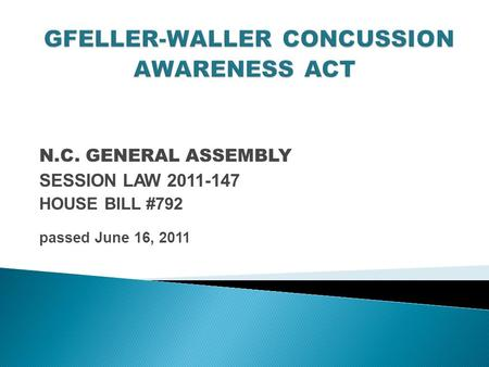 N.C. GENERAL ASSEMBLY SESSION LAW 2011-147 HOUSE BILL #792 passed June 16, 2011.