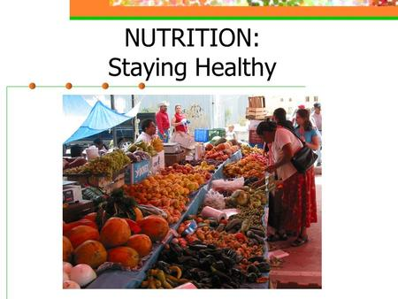 ©2005 Thomson-Wadsworth NUTRITION: Staying Healthy.