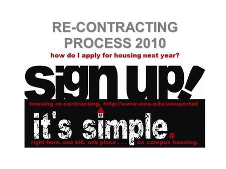 RE-CONTRACTING PROCESS 2010 how do I apply for housing next year?