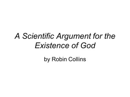 A Scientific Argument for the Existence of God