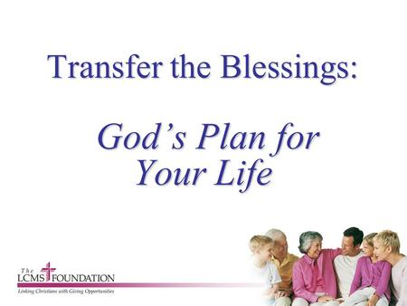 Transfer the Blessings: God's Plan for Your Life.