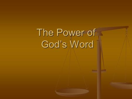 The Power of God's Word. How has God's Word changed your life? How has God's Word changed your life? How has God's Word impacted you this week? How has.