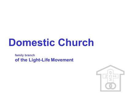 Domestic Church family branch of the Light-Life Movement.