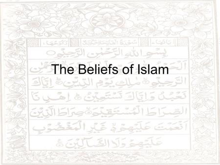 The Beliefs of Islam. 7.2.2 Trace the origins of Islam and the life and teachings of Muhammad, including Islamic teachings on the connection with Judaism.