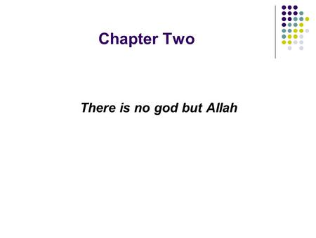"Chapter Two There is no god but Allah. A- Texts from the Old Testament: * And God spoke all these words: ""I am the Lord your God, who brought, you out."
