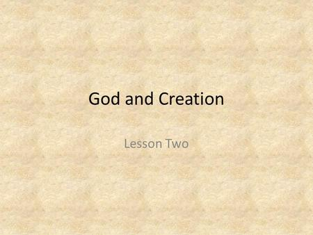 God and Creation Lesson Two.