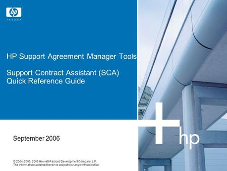 HP Support Agreement Manager Tools Support Contract Assistant (SCA) Quick Reference Guide September 2006.