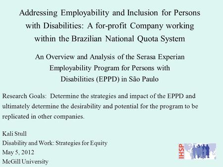 Addressing Employability and Inclusion for Persons with Disabilities: A for-profit Company working within the Brazilian National Quota System An Overview.