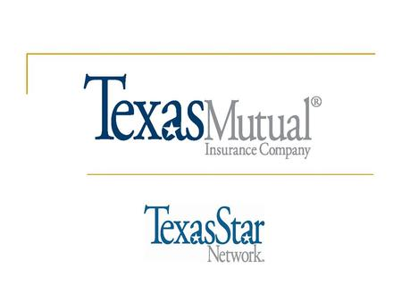 © 2006 Texas Mutual Insurance Company. Employee Benefits Timely access to  Treating doctors  Specialty care Quality doctors who will get you well and.
