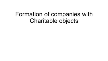 Formation of companies with Charitable objects