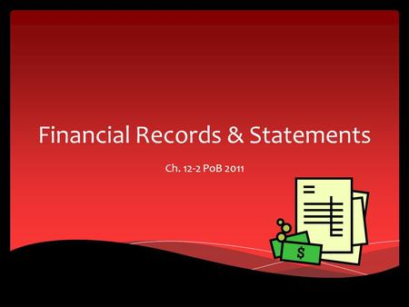 Financial Records & Statements Ch. 12-2 PoB 2011.