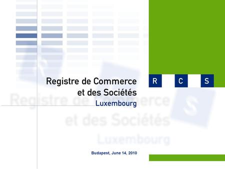 1 Budapest, June 14, 2010. 2 Cross border communication among registers - Practical aspects - Yves Gonner Managing director - Trade and Companies Register.