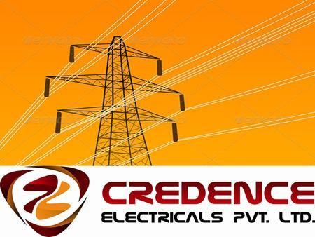 INTRODUCTION CREDENCE ELECTRICALS PVT LTD & HARDWARE SOLUTION is one of the costumer first preference and leading service providers of electrical.