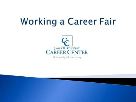  Why attend the career fair?  Why do employers come to a career fair?  The 6 R's of Career Fair Preparation ◦ Research, Resume, Rehearse, Refine,