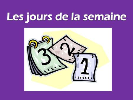 **Things to know about the days of the week in French: -In France, the first day of the week is MONDAY not Sunday -In French, the days of the week are.
