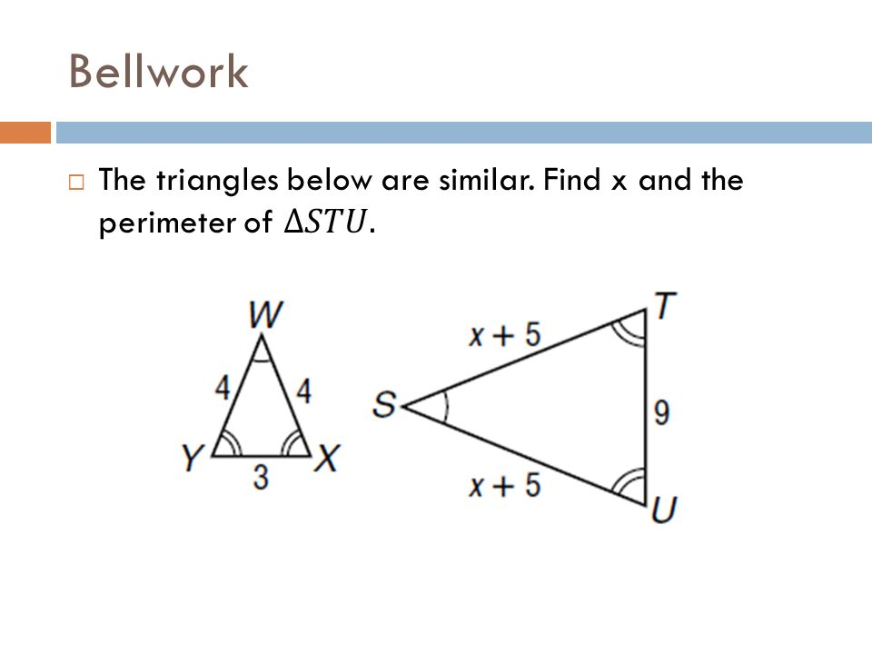 Bellwork 7 3a Similar Triangles Students Will Be Able To Prove That Two Triangles Are Similar Ppt Download