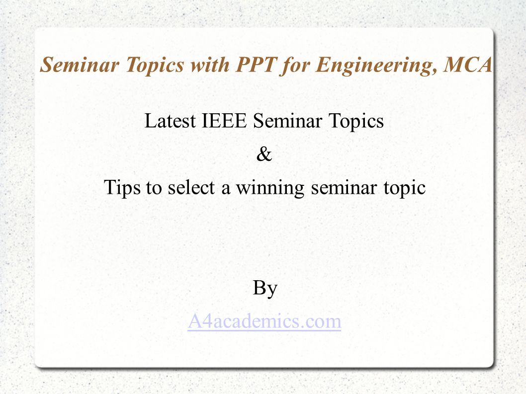 Seminar Topics With Ppt For Engineering Mca Ppt Video Online Download