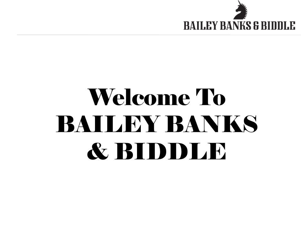 Welcome To Bailey Banks Biddle About Us It All Started In Philadelphia With Two Silversmiths And 28 Worth Of Jeweler S Tools Nearly Two Centuries Ppt Download