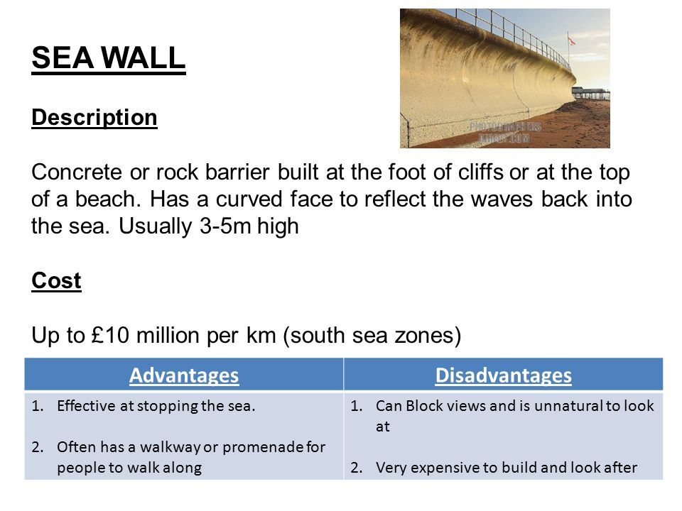 Sea Wall Description Concrete Or Rock Barrier Built At The Foot Of Cliffs Or At The Top Of A Beach Has A Curved Face To Reflect The Waves Back Into The